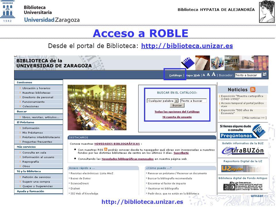 Acceso a ROBLE Desde el portal de Biblioteca: http://biblioteca.unizar.es.