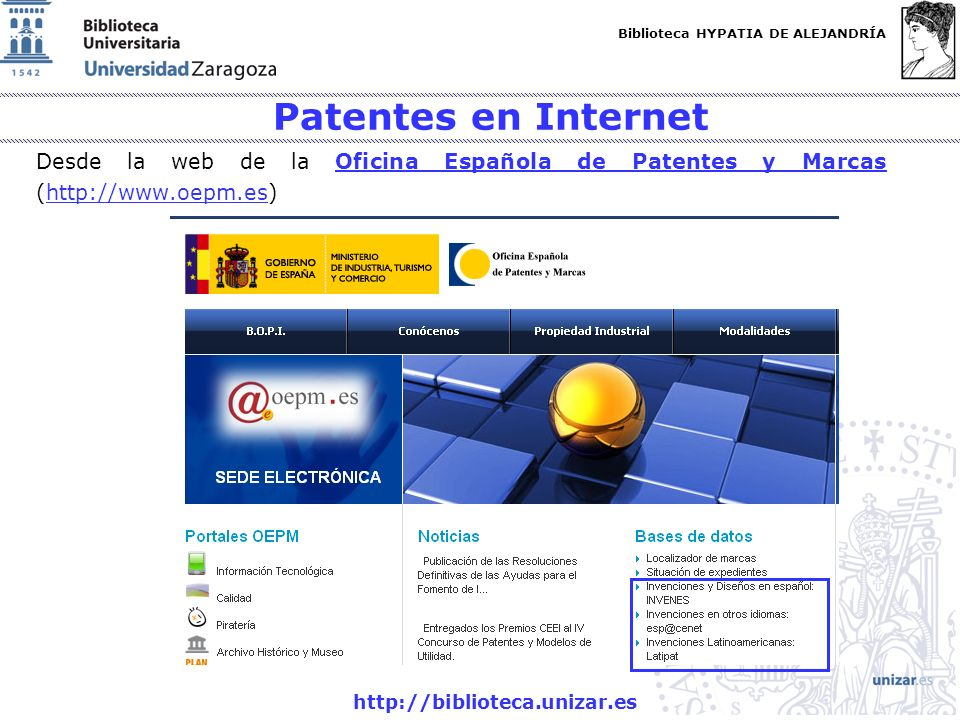 Patentes en Internet Desde la web de la Oficina Española de Patentes y Marcas (http://www.oepm.es) http://biblioteca.unizar.es.