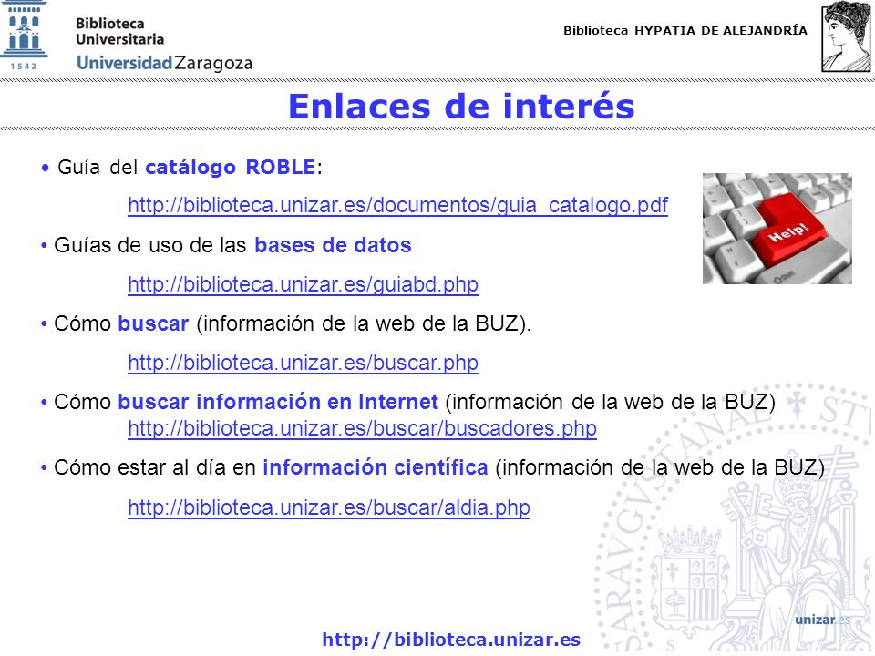 Enlaces de interés Guía del catálogo ROBLE: http://biblioteca.unizar.es/documentos/guia_catalogo.pdf.