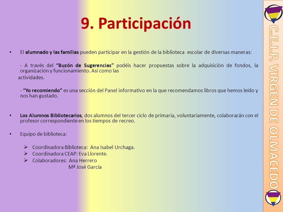 9. Participación El alumnado y las familias pueden participar en la gestión de la biblioteca escolar de diversas maneras: