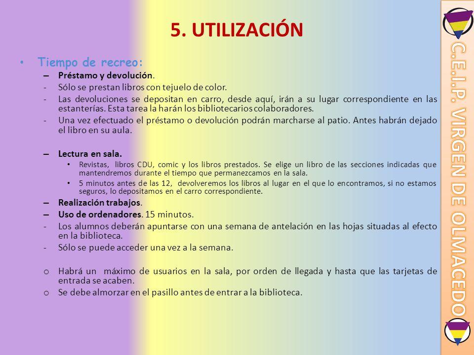 5. UTILIZACIÓN Tiempo de recreo: Préstamo y devolución.