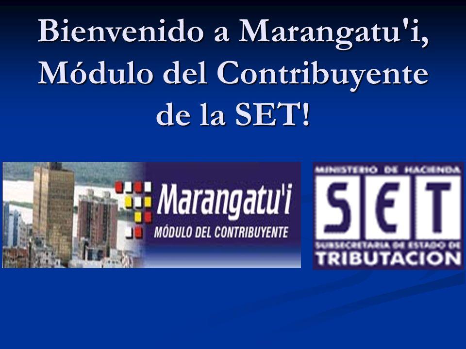 Bienvenido a Marangatu i, Módulo del Contribuyente de la SET!