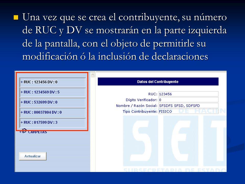 Una vez que se crea el contribuyente, su número de RUC y DV se mostrarán en la parte izquierda de la pantalla, con el objeto de permitirle su modificación ó la inclusión de declaraciones