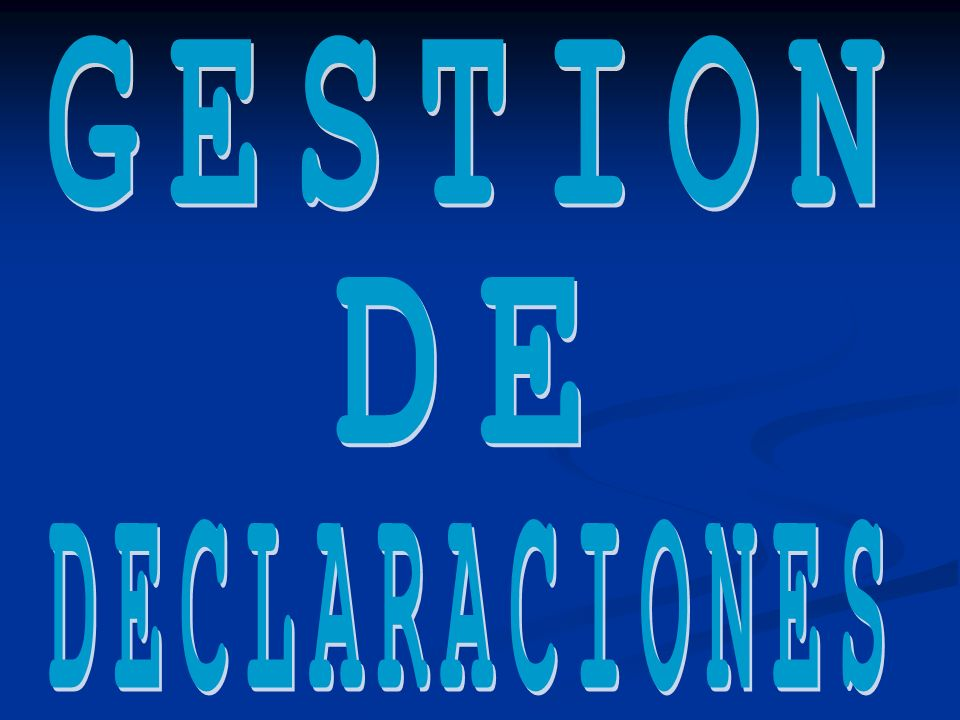 GESTION DE DECLARACIONES