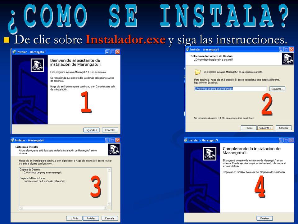 ¿COMO SE INSTALA De clic sobre Instalador.exe y siga las instrucciones. 2 1 3 4
