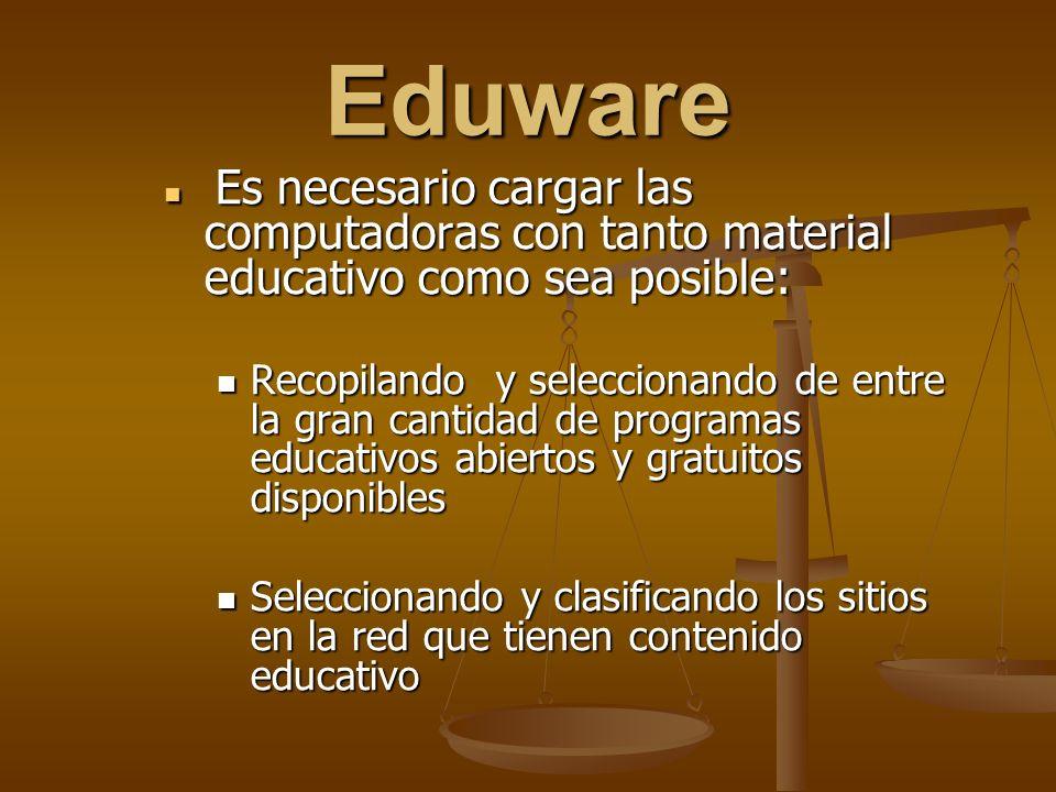 Eduware Es necesario cargar las computadoras con tanto material educativo como sea posible: