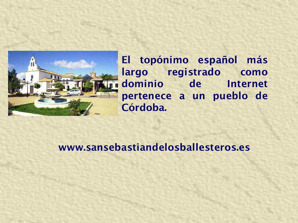 El topónimo español más largo registrado como dominio de Internet pertenece a un pueblo de Córdoba.