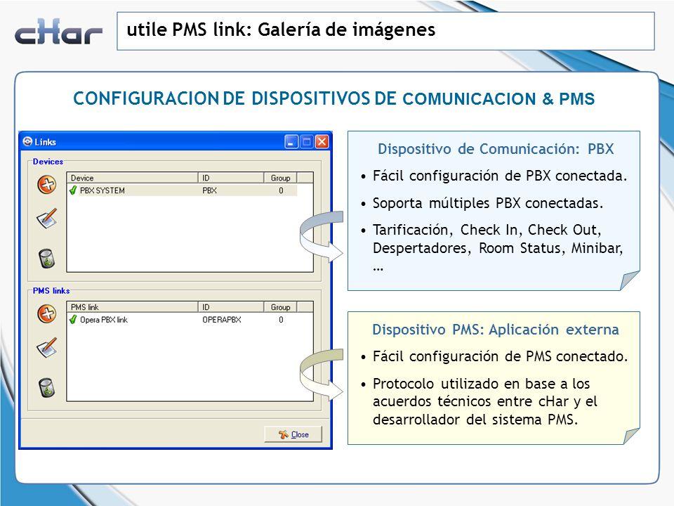 Dispositivo de Comunicación: PBX Dispositivo PMS: Aplicación externa