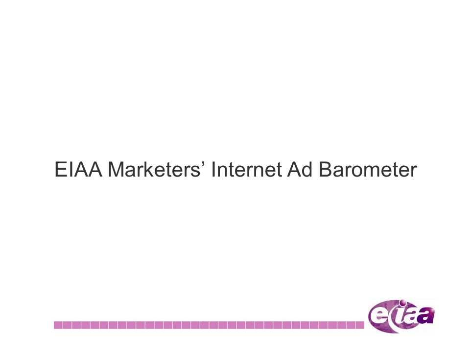 EIAA Marketers' Internet Ad Barometer