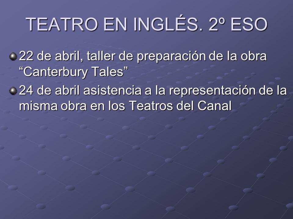TEATRO EN INGLÉS. 2º ESO 22 de abril, taller de preparación de la obra Canterbury Tales