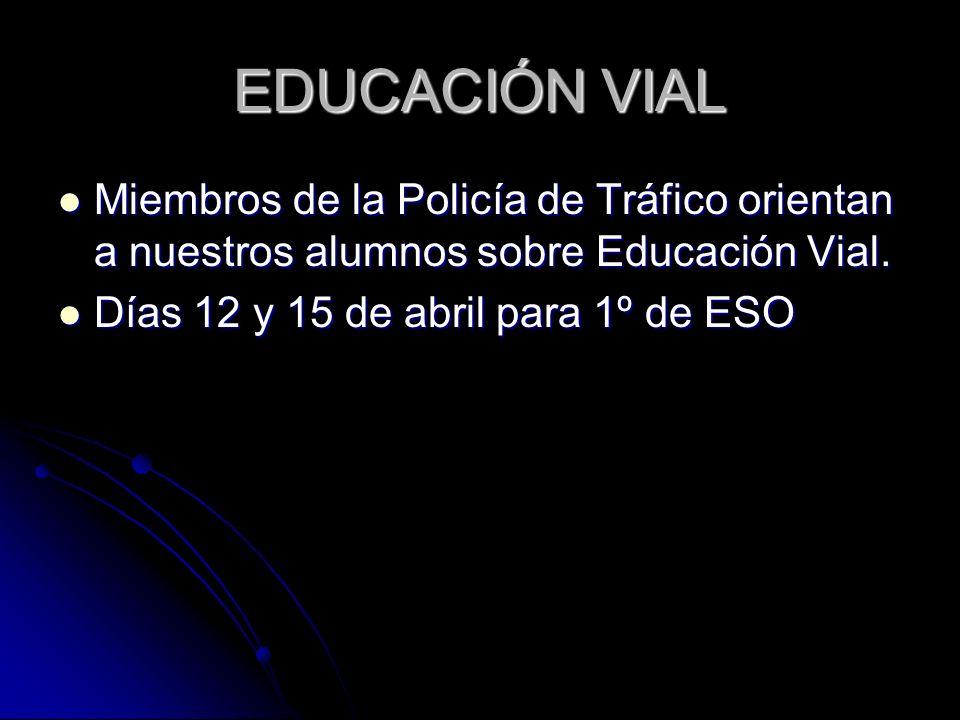 EDUCACIÓN VIAL Miembros de la Policía de Tráfico orientan a nuestros alumnos sobre Educación Vial.