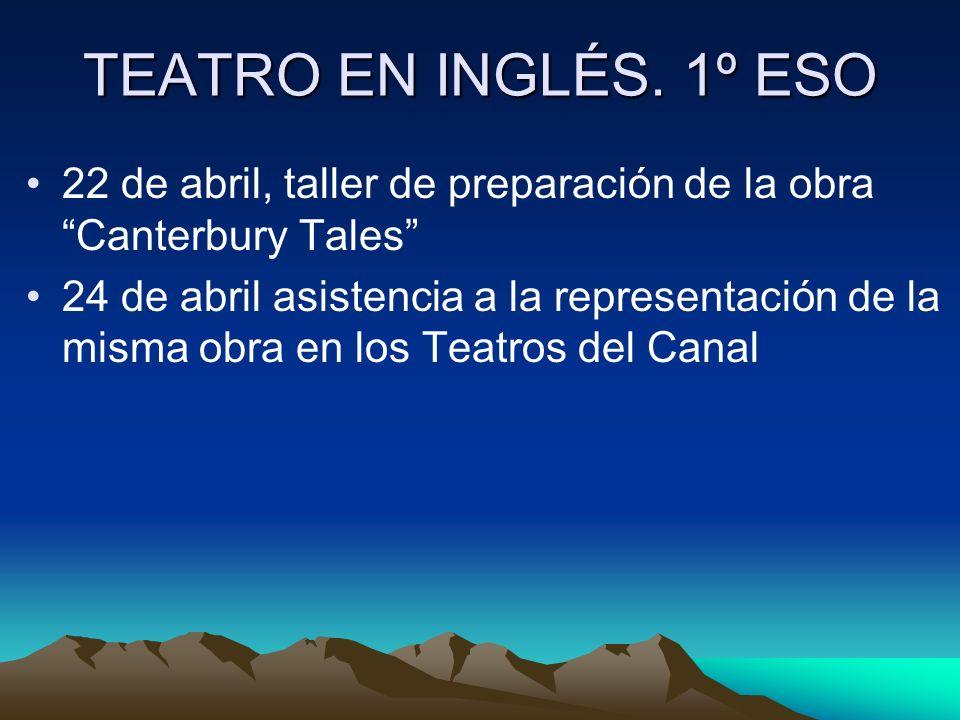 TEATRO EN INGLÉS. 1º ESO 22 de abril, taller de preparación de la obra Canterbury Tales