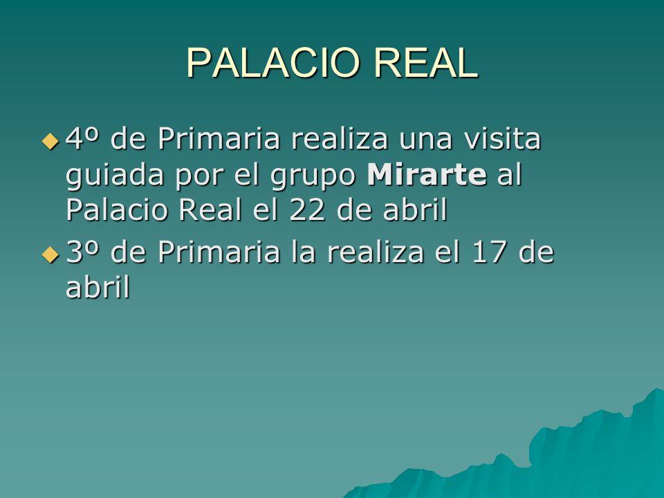 PALACIO REAL 4º de Primaria realiza una visita guiada por el grupo Mirarte al Palacio Real el 22 de abril.