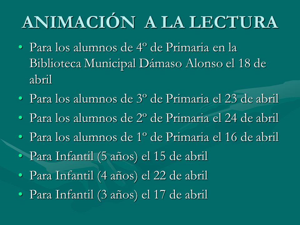 ANIMACIÓN A LA LECTURA Para los alumnos de 4º de Primaria en la Biblioteca Municipal Dámaso Alonso el 18 de abril.