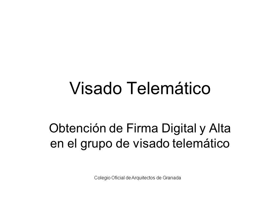 Obtención de Firma Digital y Alta en el grupo de visado telemático
