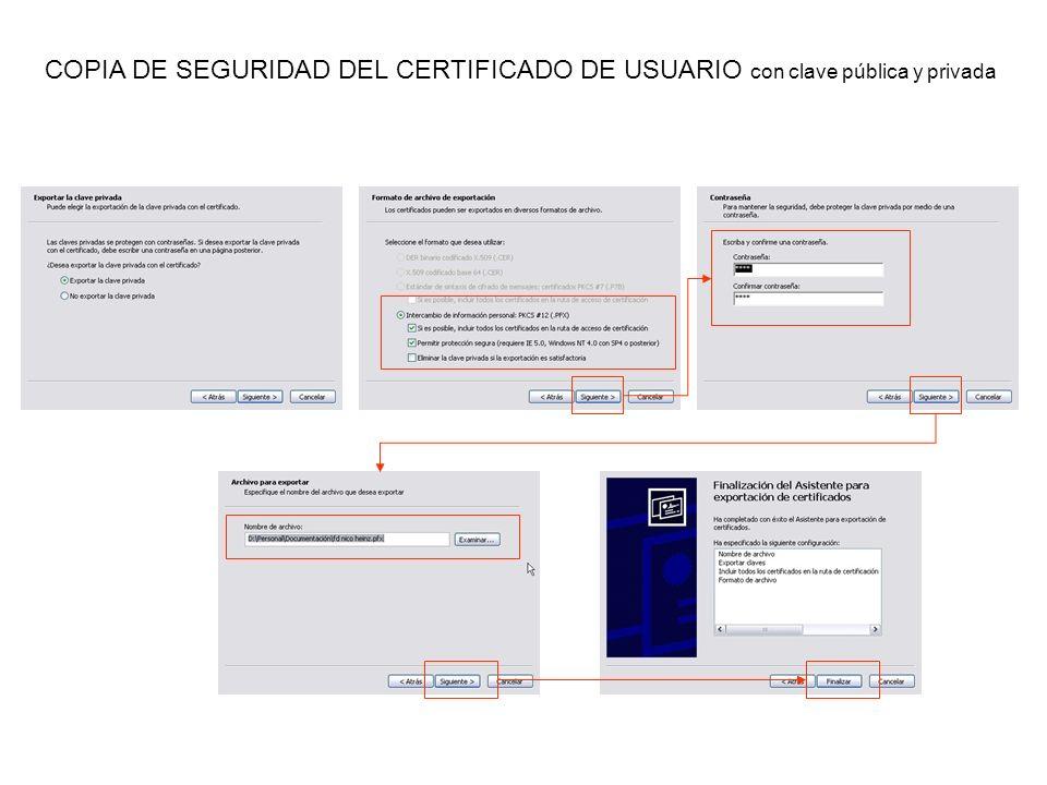 COPIA DE SEGURIDAD DEL CERTIFICADO DE USUARIO con clave pública y privada