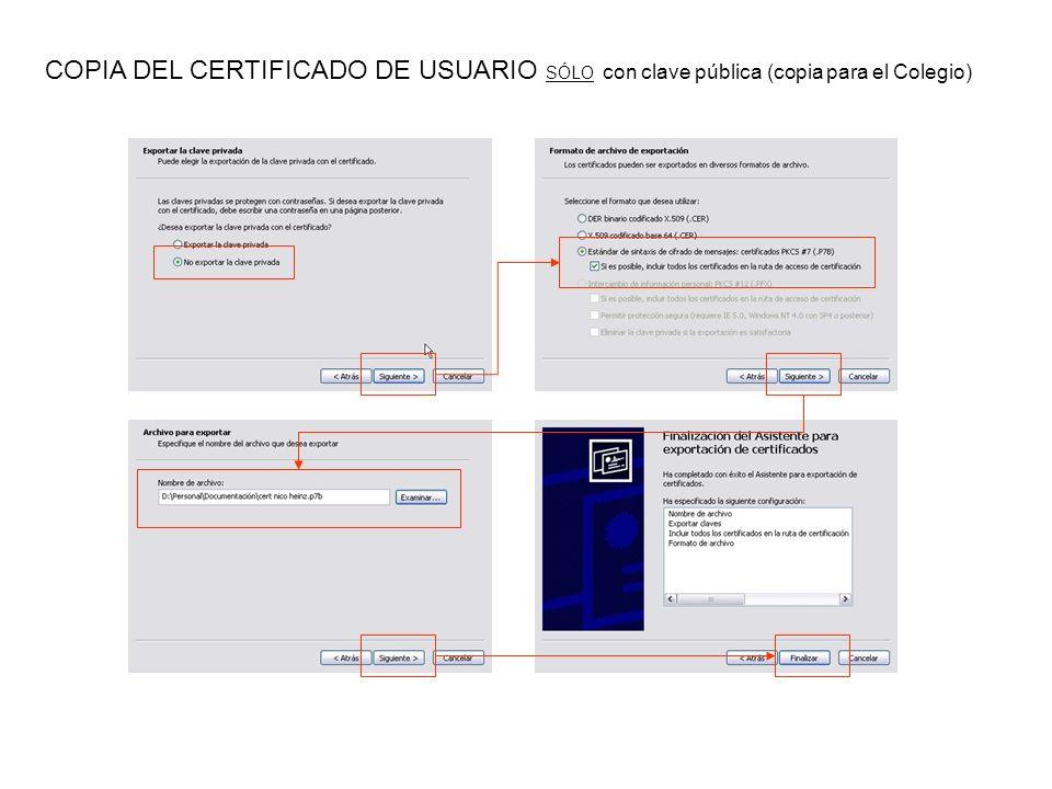 COPIA DEL CERTIFICADO DE USUARIO SÓLO con clave pública (copia para el Colegio)