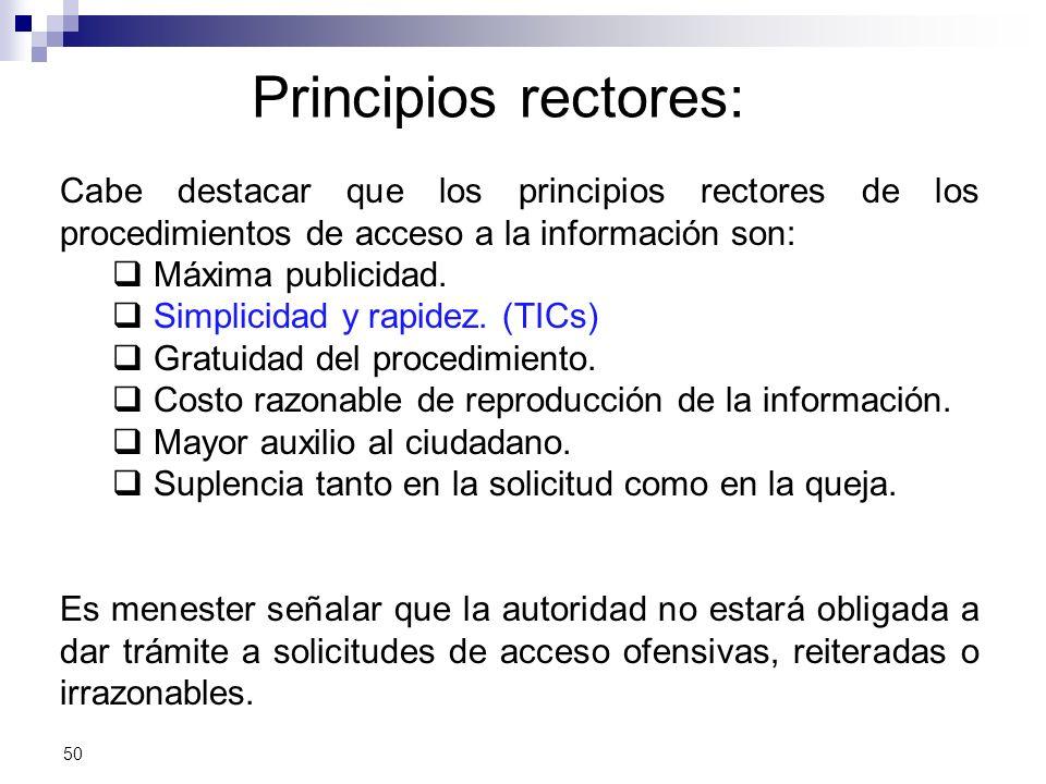 Principios rectores: Cabe destacar que los principios rectores de los procedimientos de acceso a la información son: