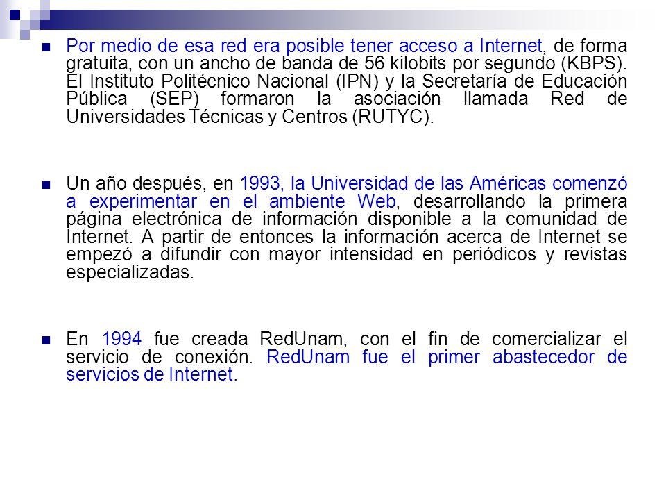 Por medio de esa red era posible tener acceso a Internet, de forma gratuita, con un ancho de banda de 56 kilobits por segundo (KBPS). El Instituto Politécnico Nacional (IPN) y la Secretaría de Educación Pública (SEP) formaron la asociación llamada Red de Universidades Técnicas y Centros (RUTYC).