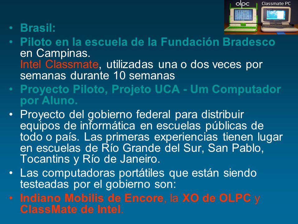 Brasil: Piloto en la escuela de la Fundación Bradesco en Campinas. Intel Classmate, utilizadas una o dos veces por semanas durante 10 semanas.