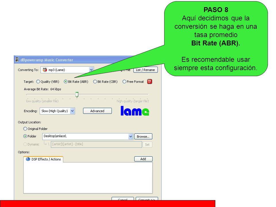 PASO 8 Aquí decidimos que la conversión se haga en una tasa promedio Bit Rate (ABR).