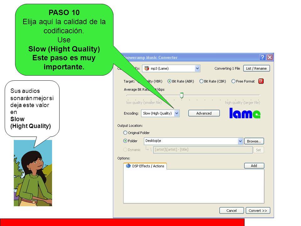 PASO 10 Elija aquí la calidad de la codificación
