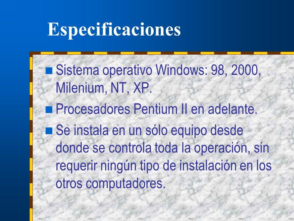 Especificaciones Sistema operativo Windows: 98, 2000, Milenium, NT, XP. Procesadores Pentium II en adelante.