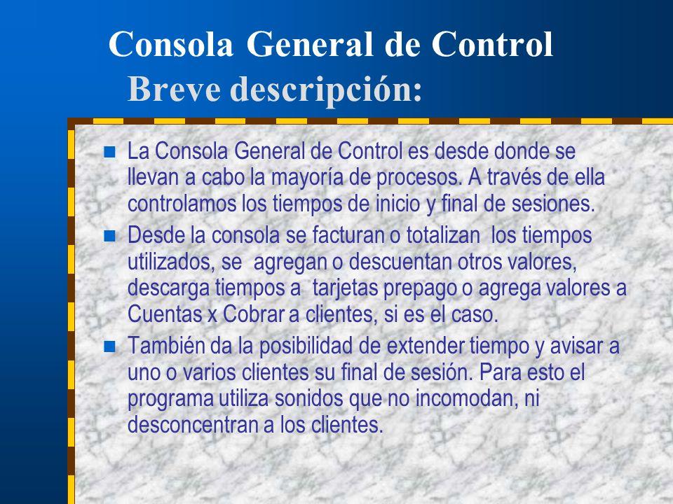 Consola General de Control Breve descripción:
