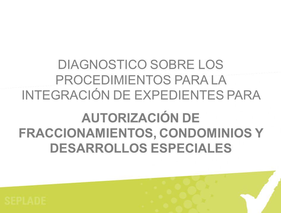 AUTORIZACIÓN DE FRACCIONAMIENTOS, CONDOMINIOS Y DESARROLLOS ESPECIALES