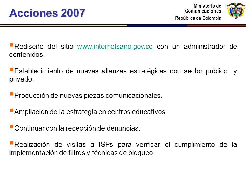 Acciones 2007 Rediseño del sitio www.internetsano.gov.co con un administrador de contenidos.
