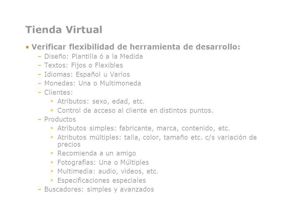 Tienda Virtual Verificar flexibilidad de herramienta de desarrollo: