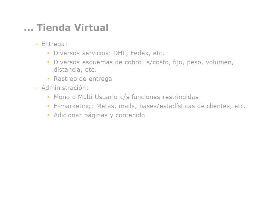 ... Tienda Virtual Entrega: Diversos servicios: DHL, Fedex, etc.