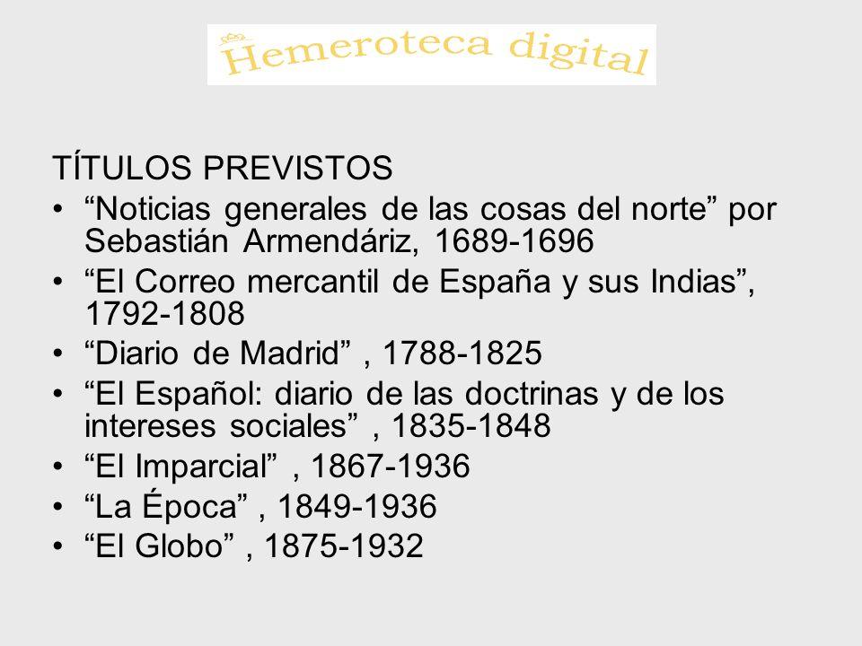 TÍTULOS PREVISTOS Noticias generales de las cosas del norte por Sebastián Armendáriz, 1689-1696.