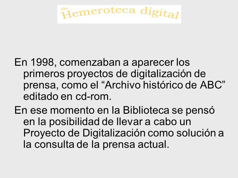 En 1998, comenzaban a aparecer los primeros proyectos de digitalización de prensa, como el Archivo histórico de ABC editado en cd-rom.