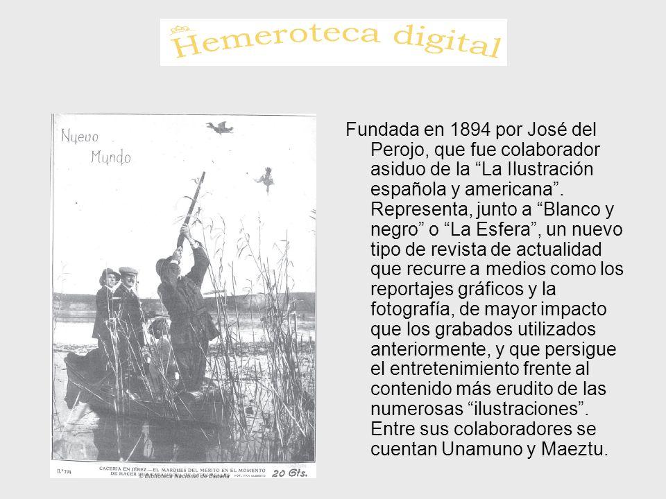 Fundada en 1894 por José del Perojo, que fue colaborador asiduo de la La Ilustración española y americana .
