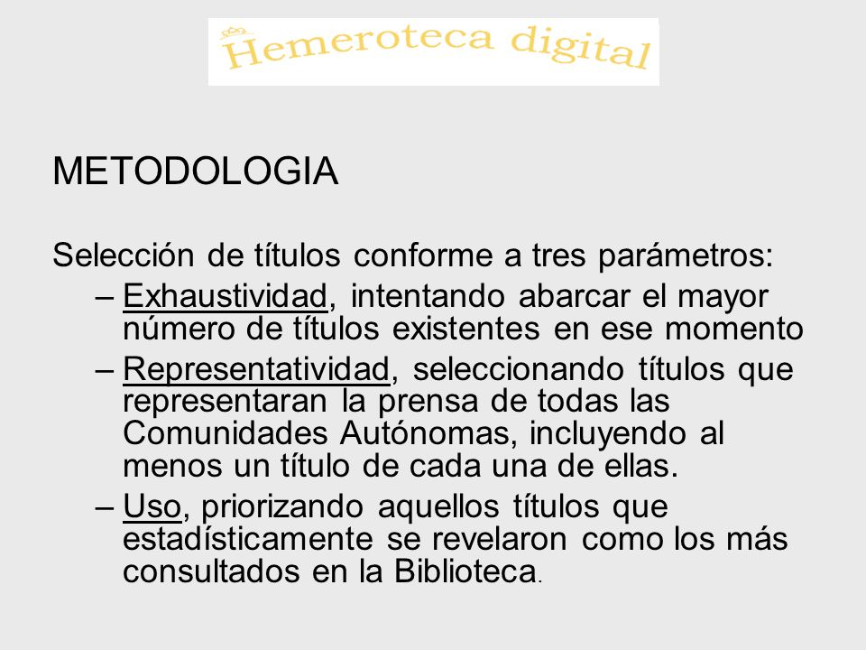 METODOLOGIA Selección de títulos conforme a tres parámetros: