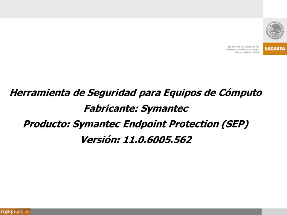 Herramienta de Seguridad para Equipos de Cómputo Fabricante: Symantec