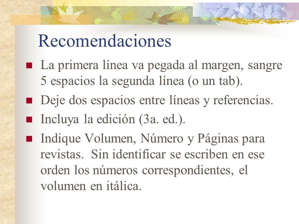 Recomendaciones La primera línea va pegada al margen, sangre 5 espacios la segunda línea (o un tab).