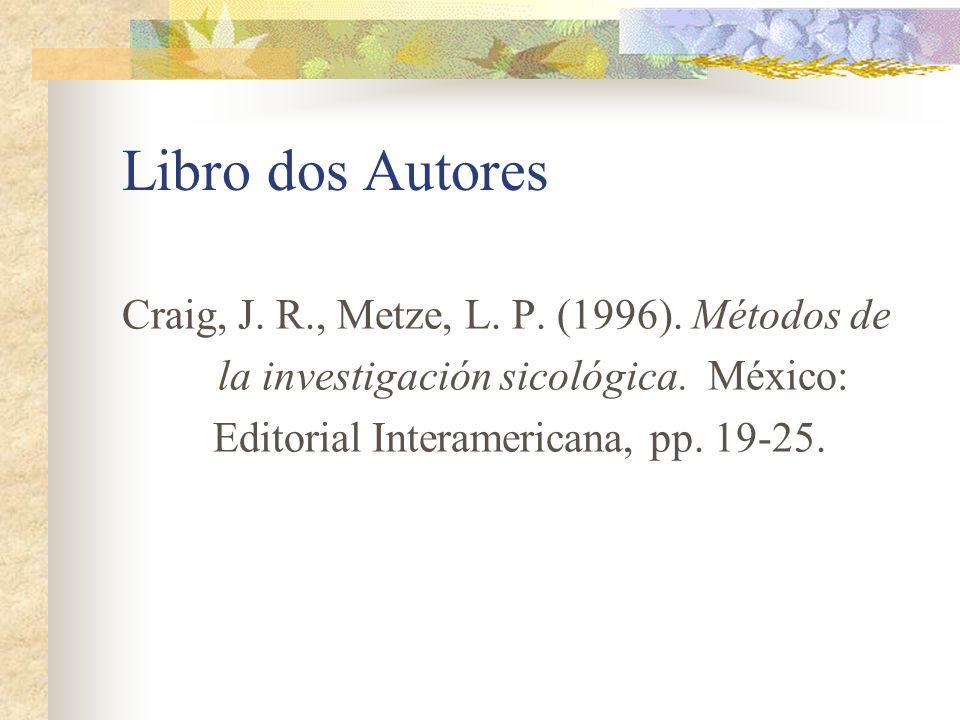 Libro dos Autores Craig, J. R., Metze, L. P. (1996). Métodos de