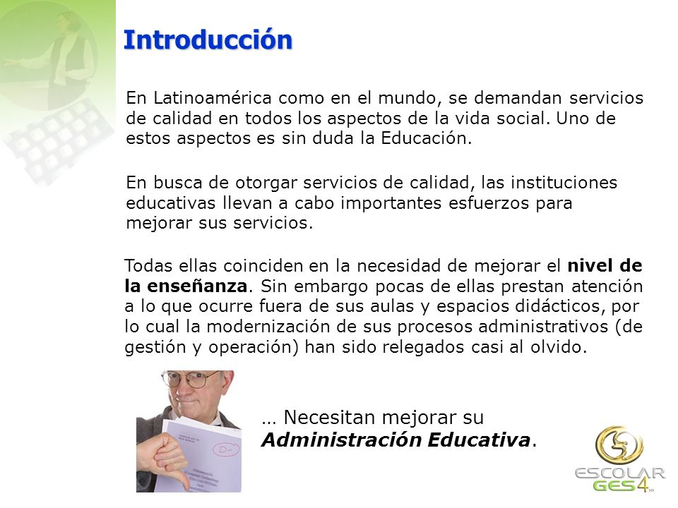 Introducción … Necesitan mejorar su Administración Educativa.