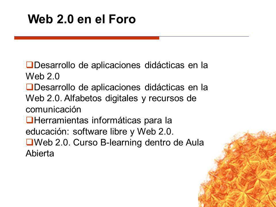 Web 2.0 en el Foro Desarrollo de aplicaciones didácticas en la Web 2.0