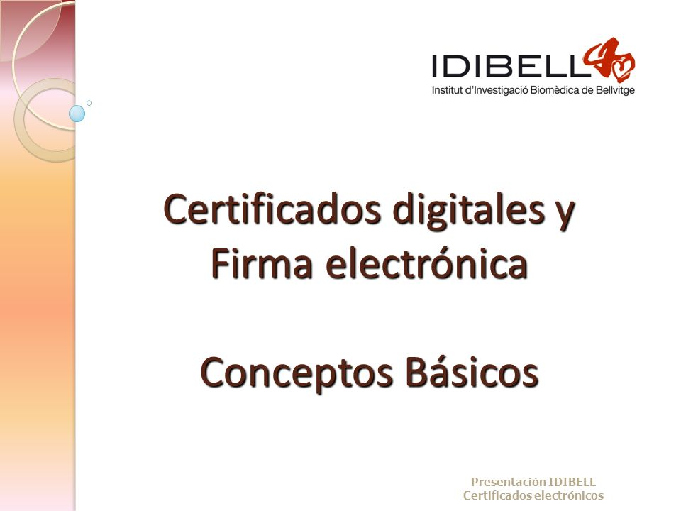 Certificados digitales y Firma electrónica Conceptos Básicos