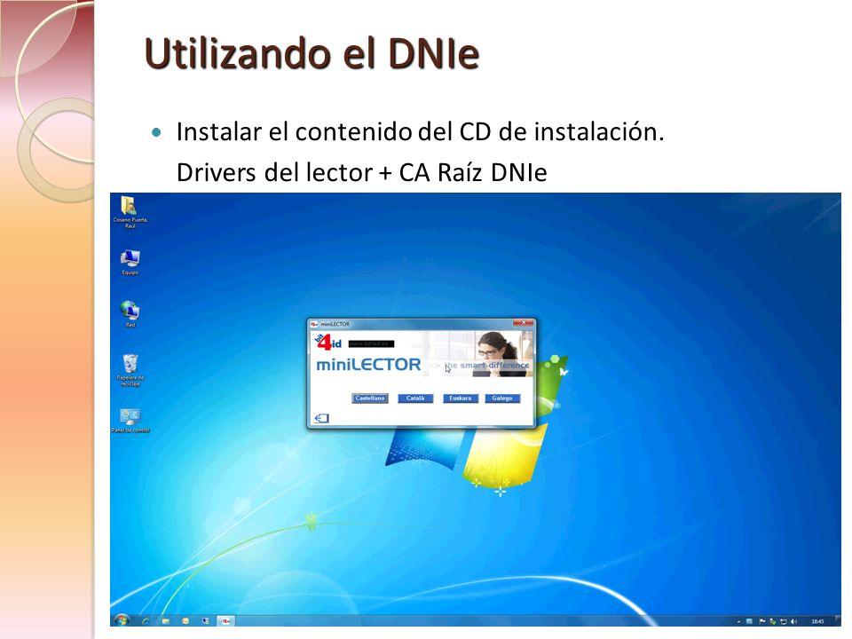 Utilizando el DNIe Instalar el contenido del CD de instalación.
