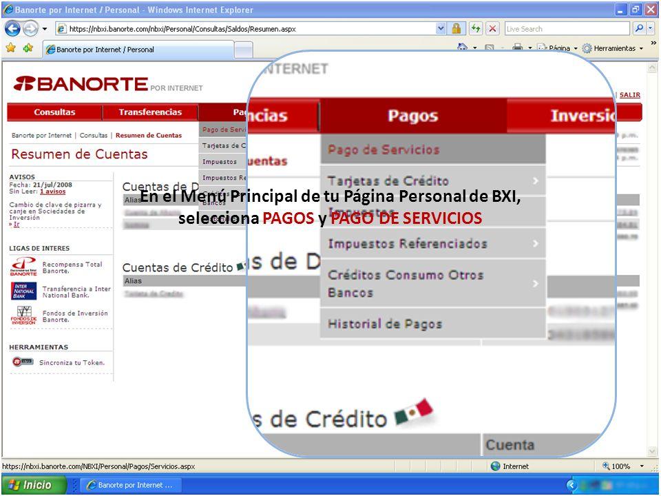 En el Menú Principal de tu Página Personal de BXI, selecciona PAGOS y PAGO DE SERVICIOS