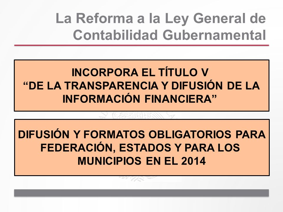 La Reforma a la Ley General de Contabilidad Gubernamental