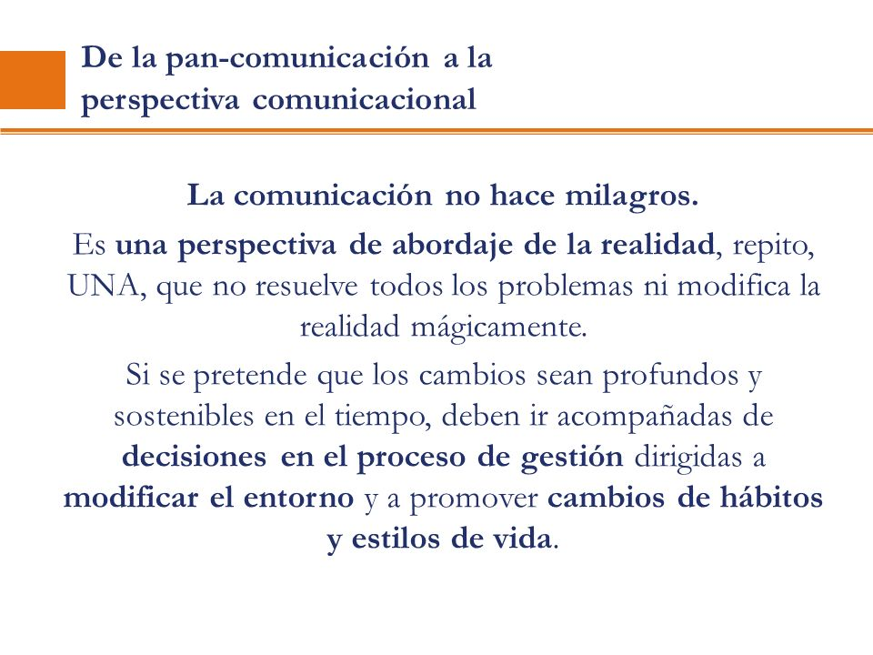 La comunicación no hace milagros.