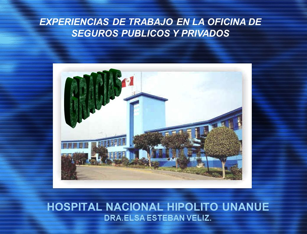HOSPITAL NACIONAL HIPOLITO UNANUE DRA.ELSA ESTEBAN VELIZ.