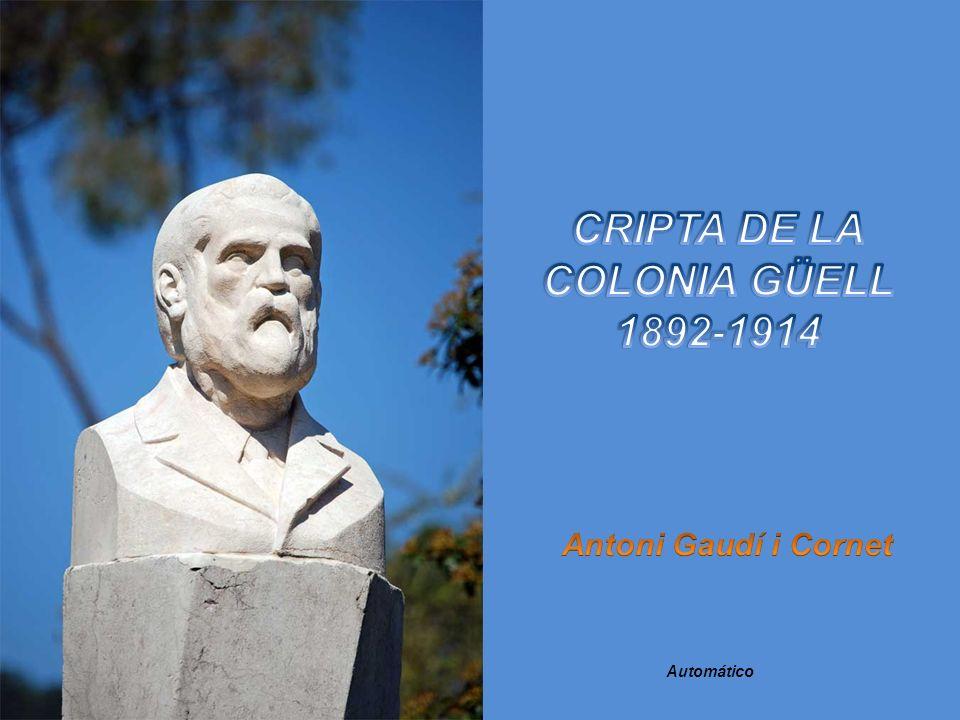 CRIPTA DE LA COLONIA GÜELL 1892-1914