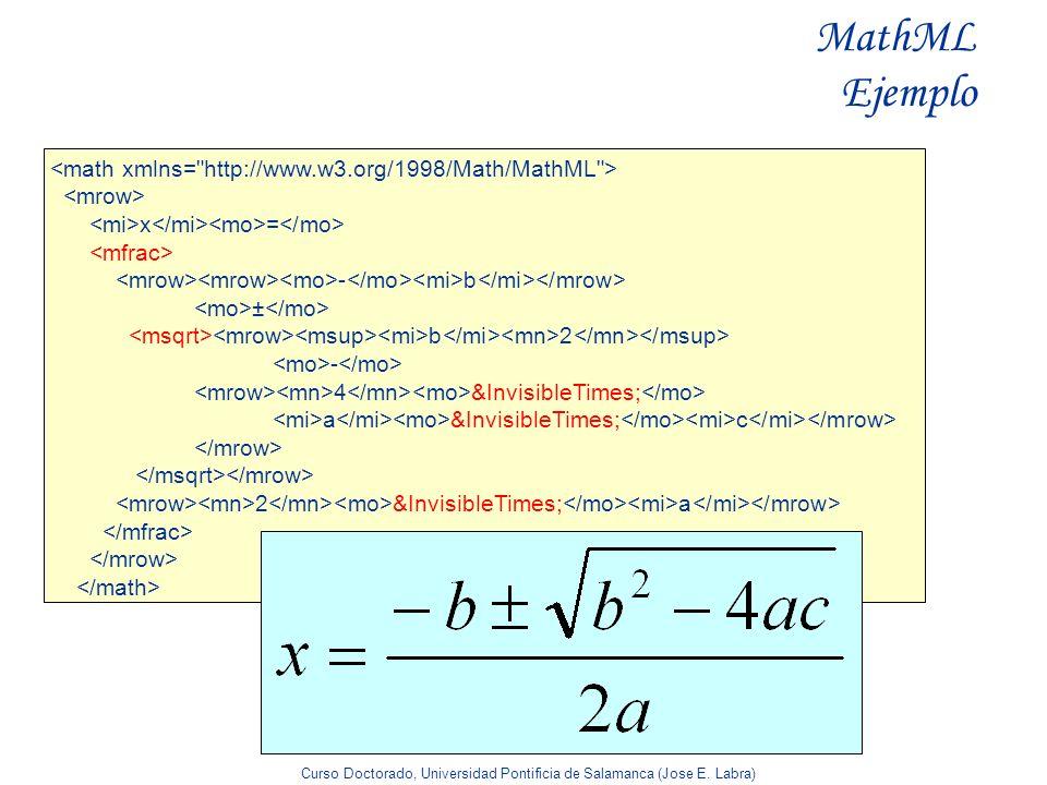 MathML Ejemplo <math xmlns= http://www.w3.org/1998/Math/MathML >