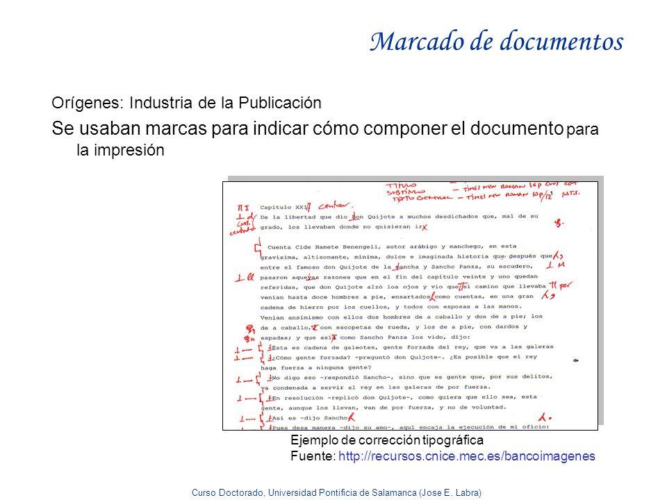 Marcado de documentos Orígenes: Industria de la Publicación. Se usaban marcas para indicar cómo componer el documento para la impresión.